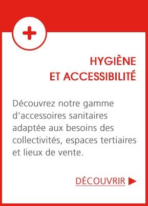 Notre gamme Hygiène et accessibilité